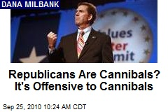 Republicans Are Cannibals? It's Offensive to Cannibals