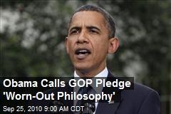 Obama Calls GOP Pledge 'Worn-Out Philosophy'