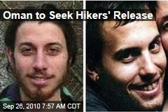 Oman to Seek Hikers' Release