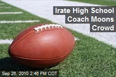 Irate High School Coach Moons Crowd