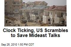 Clock Ticking, US Scrambles to Save Mideast Talks