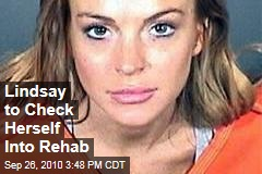 Lindsay to Check Herself Into Rehab