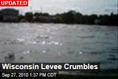 Wisconsin Levee Crumbles