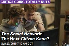 The Social Network : The Next Citizen Kane ?