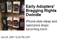 Early Adopters' Bragging Rights Dwindle
