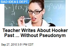Teacher Writes About Hooker Past ... Without Pseudonym