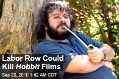Labor Row Could Kill Hobbit Films