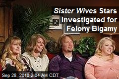 Sister Wives Stars Investigated for Felony Bigamy