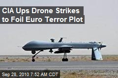 CIA Ups Drone Strikes to Foil Euro Terror Plot