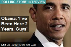 Obama: 'I've Been Here 2 Years, Guys'