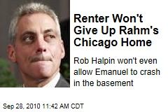 Renter Won't Give Up Rahm's Chicago Home