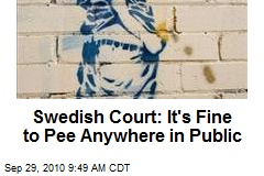 Swedish Court: It's Fine to Pee Anywhere in Public