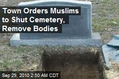 NY Town Orders Muslims to Shut Cemetery, Remove Bodies
