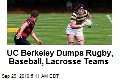UC-Berkeley Dumps Rugby, Baseball, Gym, Lacrosse Teams