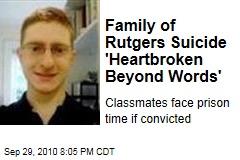 Family of Rutgers Suicide 'Heartbroken Beyond Words'