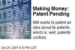 Making Money: Patent Pending