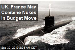 UK, France May Combine Nukes in Budget Move