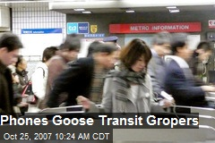 Phones Goose Transit Gropers