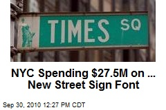 NYC Spending $27.5M on ... New Street Sign Font