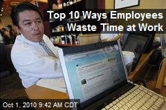 Top Ten Ways Employees Waste Time at Work