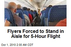 Flyers Forced to Stand in Aisle for 5-Hour Flight