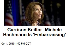 Garrison Keillor: Michele Bachmann Is 'Embarrassing'