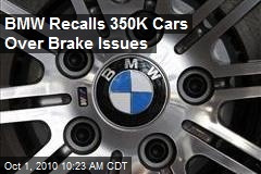 BMW Recalls 350K Cars Over Brake Issues