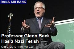 Professor Glenn Beck Has a Nazi Fetish