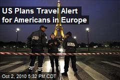 US Plans Travel Alert for Americans in Europe