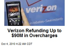 Verizon Refunding Up to $90M in Overcharges