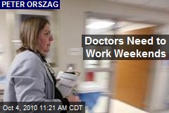 Doctors Need to Work Weekends