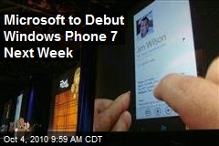Microsoft to Debut Windows Phone 7 Next Week
