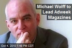 Michael Wolff to Lead Adweek Magazines