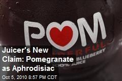 Juicer's New Claim: Pomegranate as Aphrodisiac