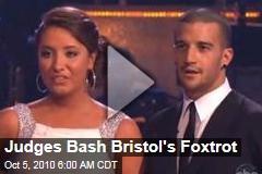Judges Bash Bristol's Foxtrot