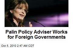 Palin Policy Adviser Works for Foreign Governments
