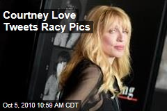 Courtney Love Tweets Racy Pics