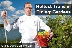 Hottest Trend in Dining: Gardens