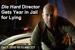Die Hard Director Gets Year in Jail for Lying