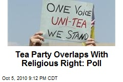 Tea Party Overlaps With Religious Right: Poll