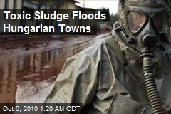 Toxic Sludge Floods Hungarian Towns