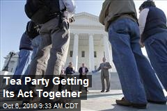 Tea Party Getting Its Act Together