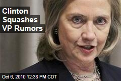 Clinton Squashes VP Rumors