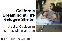 California Dreaming at Fire Refugee Shelter