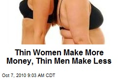 Thin Women Make More Money, Thin Men Make Less