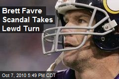 Brett Favre Scandal Takes Lewd Turn