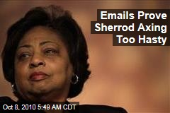 Emails Prove Sherrod Axing Too Hasty