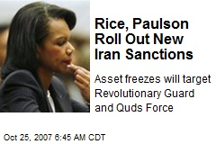 Rice, Paulson Roll Out New Iran Sanctions