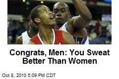 Congrats, Men: You Sweat Better Than Women