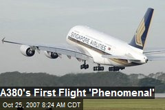 A380's First Flight 'Phenomenal'